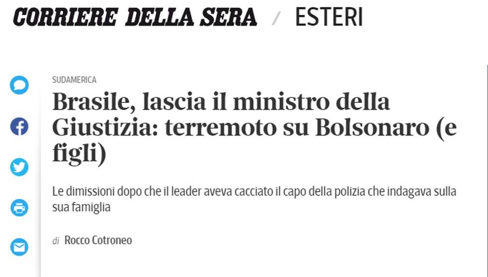 'Corriere Della Sera': No Brasil, sai o ministro da Justiça: terremoto em Bolsonaro (e filhos) — Foto: Reprodução/Corriere della Sera