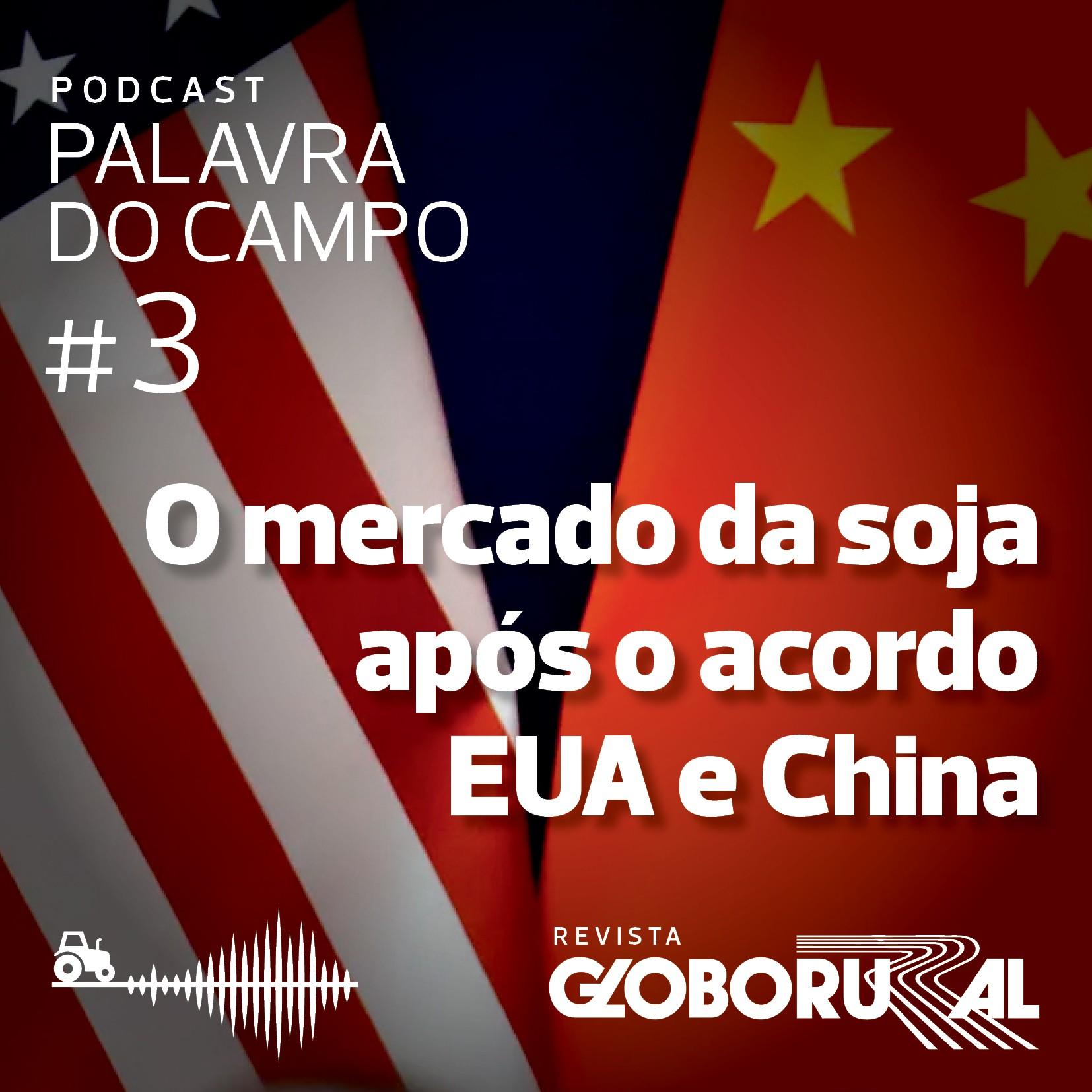 podcast-eua-acordo-china (Foto: Ed Globo)