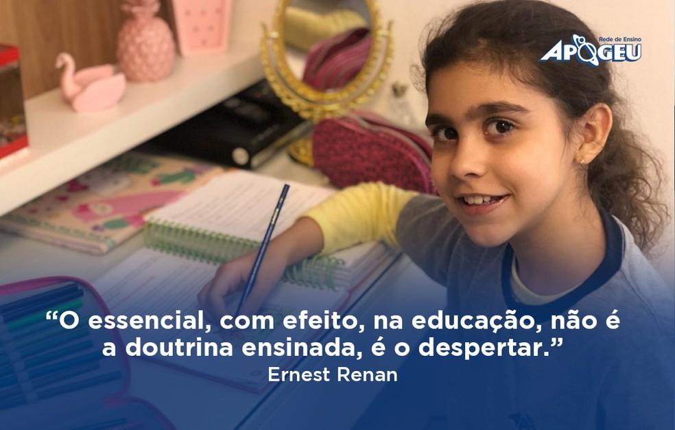"""""""O essencial, com efeito, na educação, não é a doutrina ensinada, é o despertar."""" - Ernest Renan — Foto: Divulgação"""