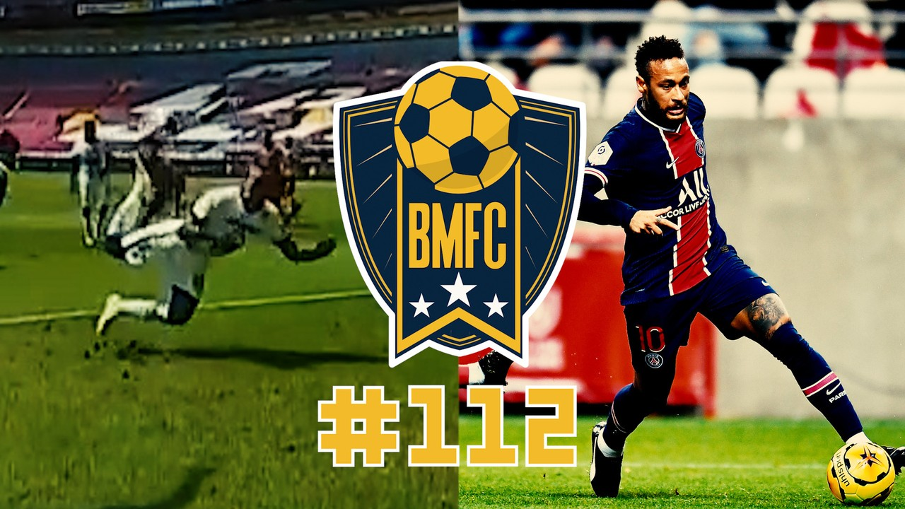 """BMFC #112: Pintura (incompleta) de Neymar, golaço escorpião no México e Higuaín na """"NFL"""""""