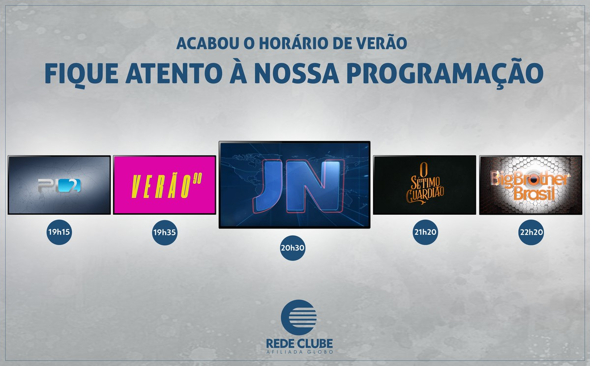Fim Do Horario De Verao Provoca Mudanca Na Programacao Da Rede Clube Redeclube Rede Globo