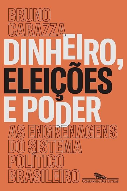 """Livro """"Dinheiro Eleições e Poder"""" (Foto: Divulgação)"""
