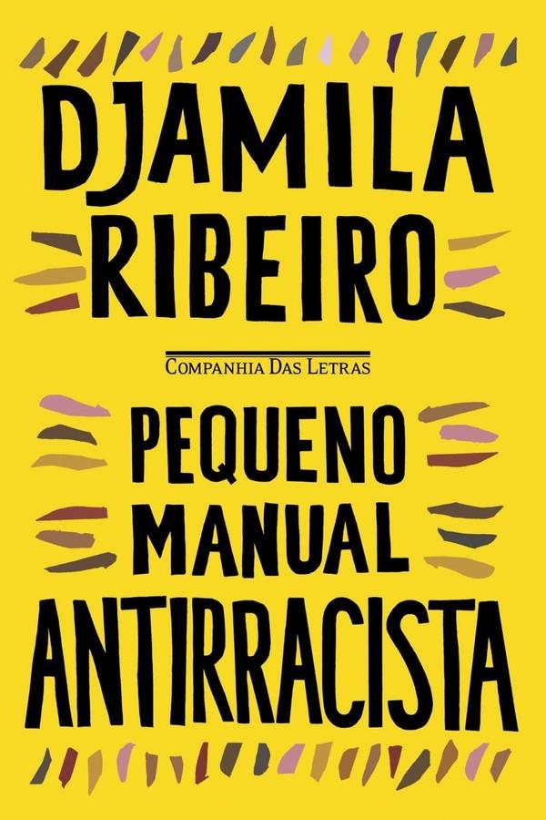 """""""Pequeno manual Antirracista"""", de Djamila Ribeiro (Foto: Reprodução )"""
