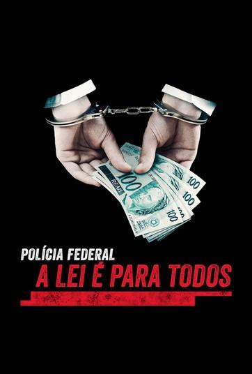 Polícia Federal - A Lei É Para Todos - undefined