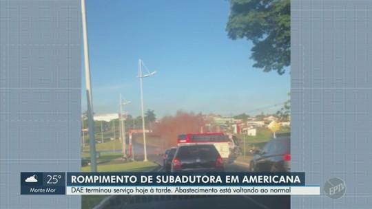 Subadutora rompe e provoca vazamento em Americana