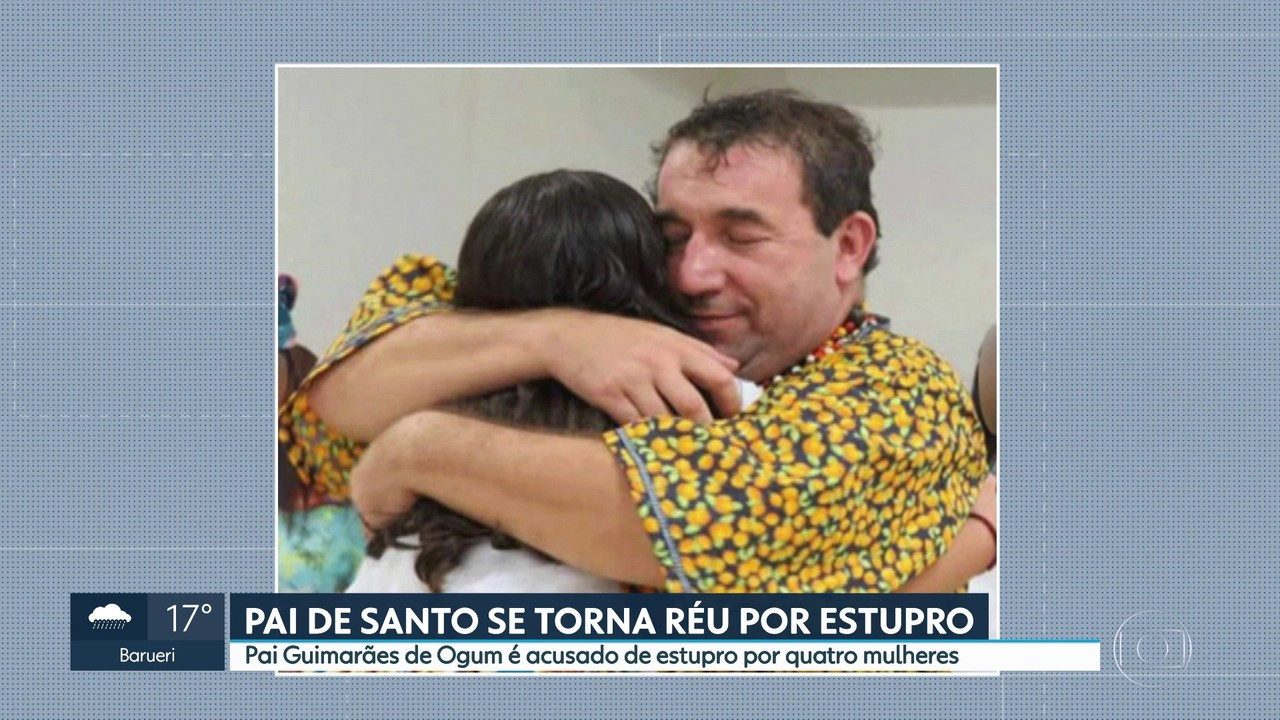 Pai Guimarães de Ogum vira réu pelo estupro de 4 mulheres.