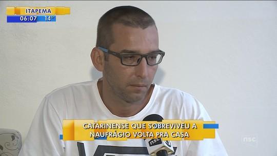'Queria voltar para casa, era só nisso que eu pensava', diz catarinense que sobreviveu a naufrágio
