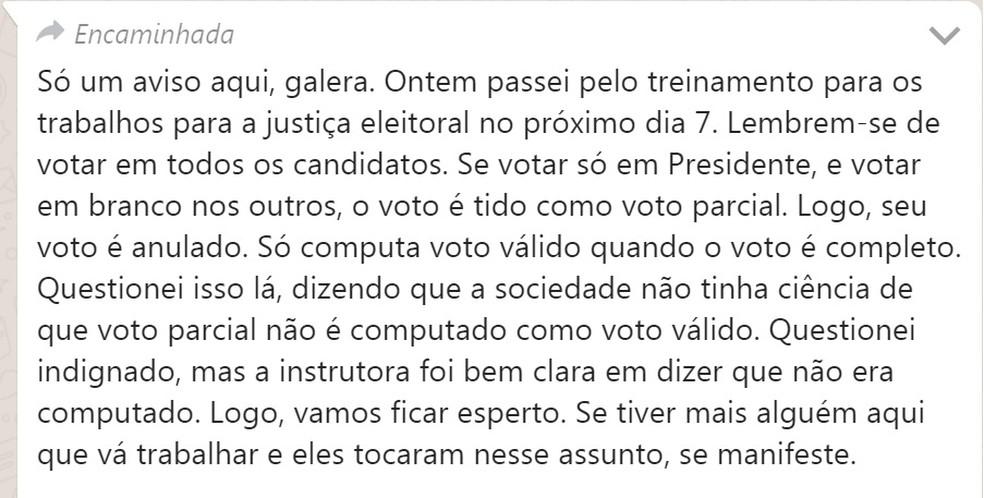Mensagem com conteúdo falso diz que voto apenas em presidente não é computado como voto válido — Foto: Reprodução/ WhatsApp