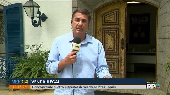 Quatro suspeitos de vendas de lotes ilegais na Região de Curitiba são presos pelo Gaeco