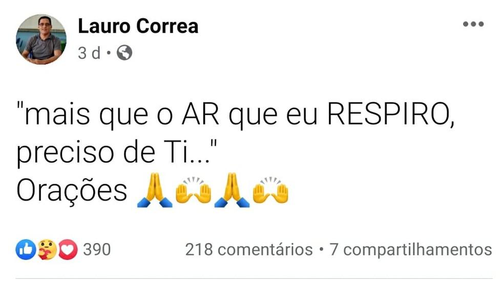 Lauro Correa publicou um pedido de oração citando o trecho de uma música gospel — Foto: Reprodução/Facebook/Lauro Correa