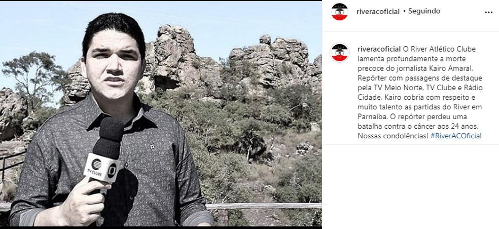 River-PI posta homenagem ao repórter Kairo Amaral — Foto: Reprodução