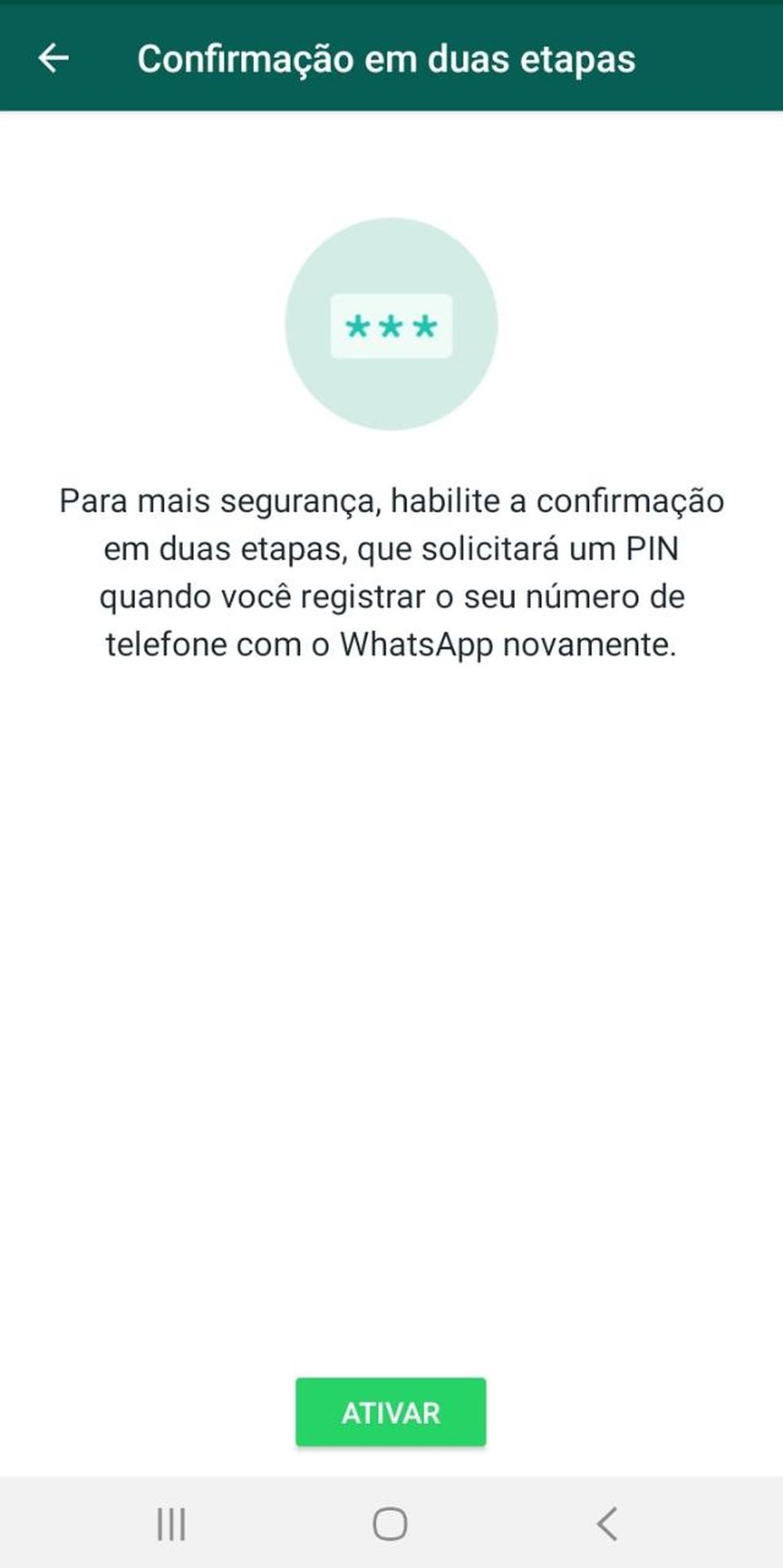 É possível ativar autenticação em duas etapas também no WhatsApp. — Foto: Reprodução/G1