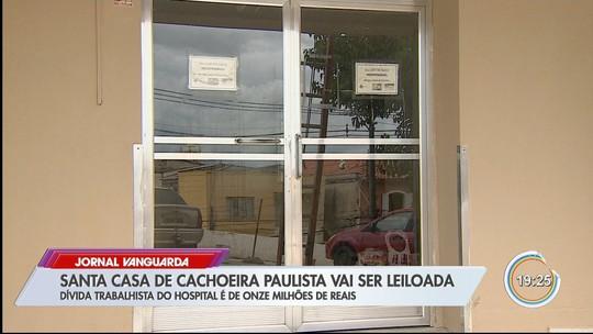 Prédio da Santa Casa de Cachoeira Paulista será leiloado para pagar dívida trabalhista