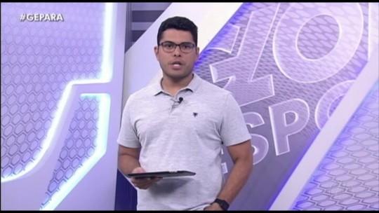 Veja a íntegra do Globo Esporte PA desta terça-feira, dia 20