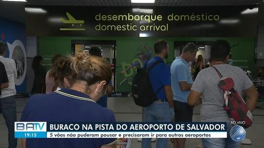Buraco na pista faz aeroporto de Salvador desviar 8 voos