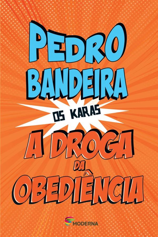 A Droga da Obediência – Coleção Os Karas, por Pedro Bandeira (Foto: Divulgação)