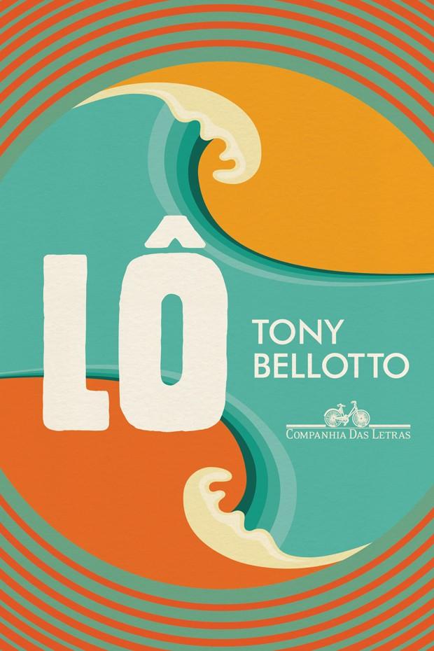 Lô, o novo livro de Tony Bellotto (Foto: Divulgação)