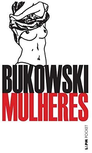 Mulheres (L&PM), de Charles Bukowski (Foto: Reprodução)