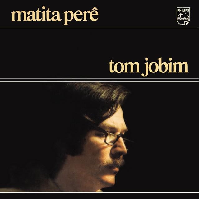Discos para descobrir em casa – 'Matita Perê', Tom Jobim, 1973