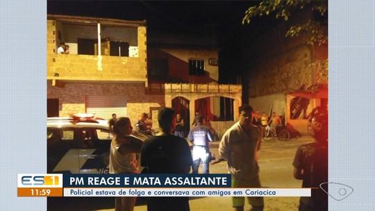 Cabo da PM reage a tentativa de assalto e mata suspeito, em Cariacica