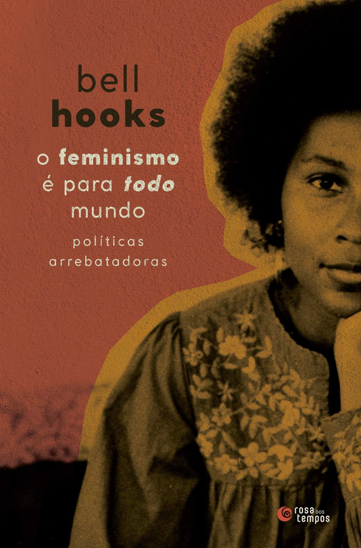Livro de bell hooks reflete sobre a importância do feminismo (Foto: Divulgação)