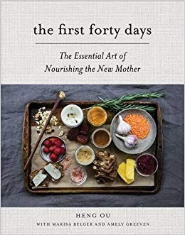 The First Forty Days: The Essential Art of<br/>Nourishing the New Mother