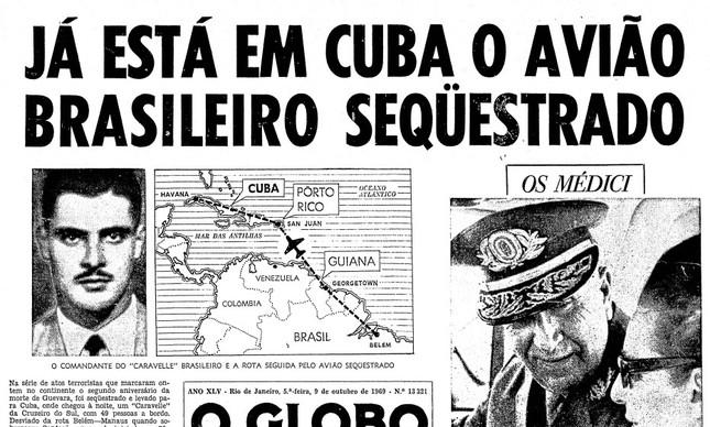 Reprodução da capa do GLOBO no dia seguinte ao primeiro sequestro de um avião comercial no Brasil