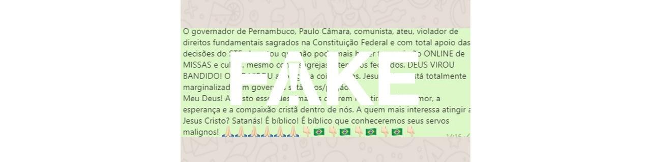 É #FAKE que governador de Pernambuco proibiu missas online durante a pandemia do coronavírus