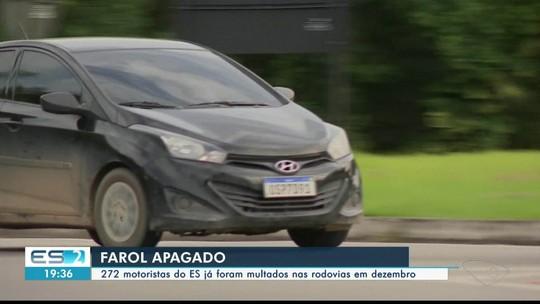 Mais de 200 motoristas já foram multados no ES por usar farol apagado