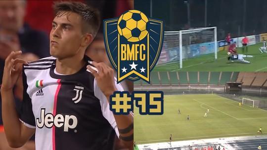 BMFC #75: Pintura de Dybala, Lucas matadores, peixinho furão e gol contra bizarro