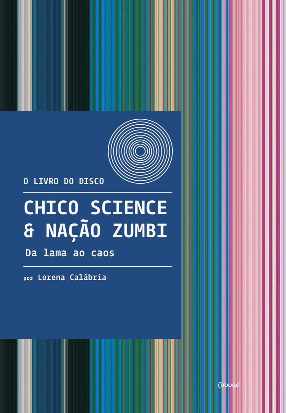 Capa do livro sobre o disco 'Da lama ao caos' — Foto: Divulgação