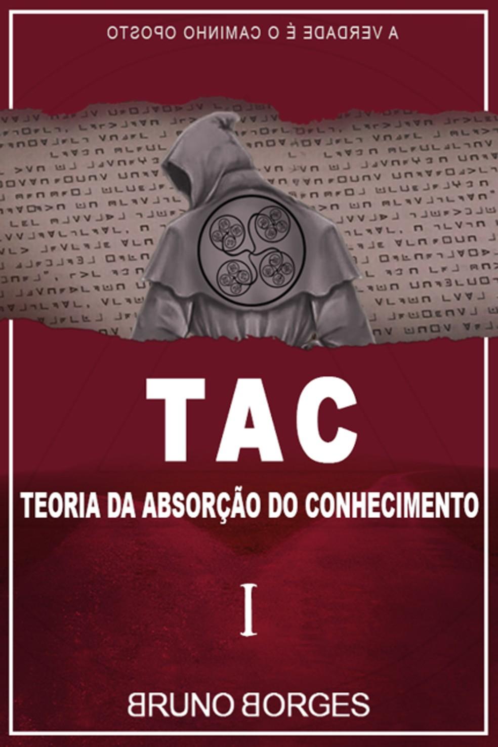 Capa do livro 'TAC: Teoria da Absorção do Conhecimento', de Bruno Borges, o 'menino do Acre' (Foto: Divulgação)