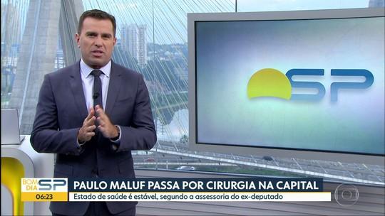 Paulo Maluf passa por cirurgia na Capital