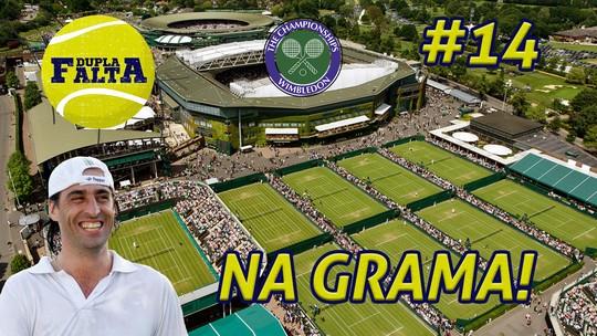 """Dupla Falta #14: Meligeni elege """"campeão de todos os tempos"""" em Wimbledon"""
