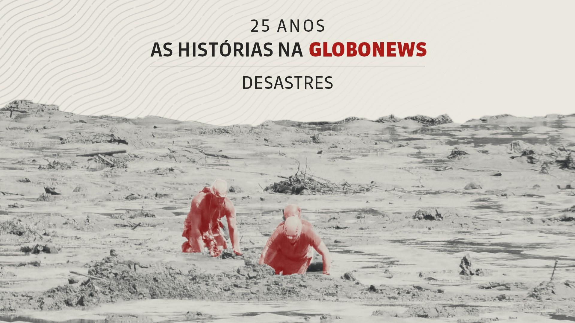 As Histórias na GloboNews #7: desastres de Mariana e Brumadinho