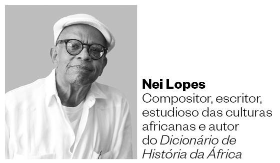 Nei Lopes compositor, escritor, estudioso das culturas africanas e autor do Dicionário de História da África (Foto: Época)