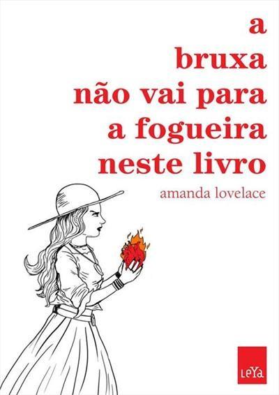 A Bruxa Não Vai Para a Fogueira Neste Livro: novo livro de Amanda Lovelace (Foto: Divulgação)