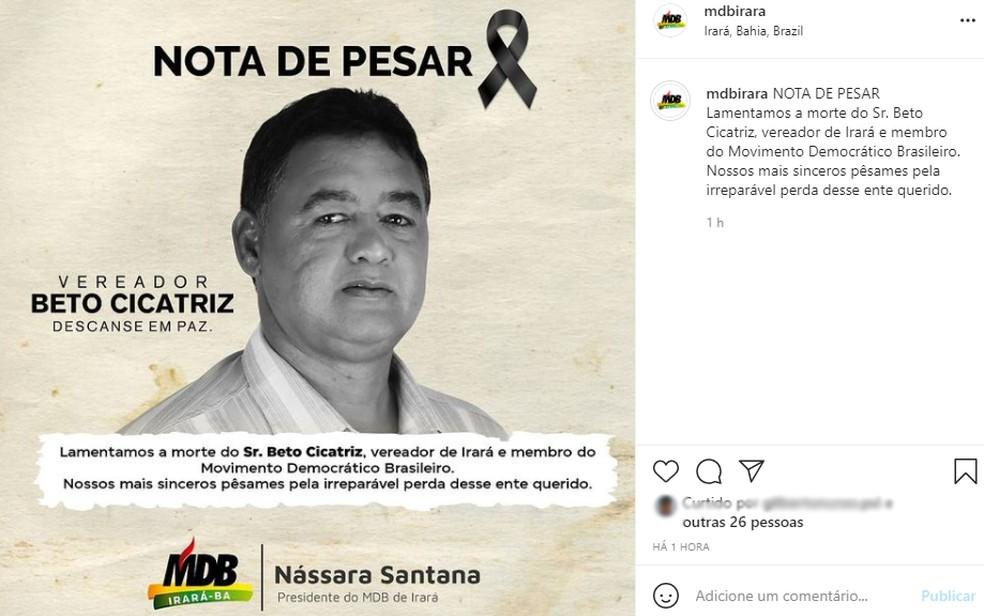 O MDB de Irará lamentou a morte do vereador Beto Cicatriz — Foto: Reprodução/Redes sociais