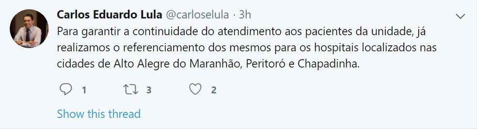Carlos Lula disse no Twitter que o atendimentos aos pacientes de Matões do Norte não será interrompido — Foto: Reprodução/Twitter