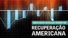Mercados buscam ânimo na recuperação americana