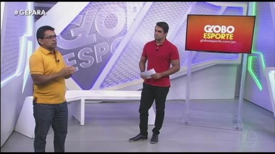 VÍDEO: Veja a íntegra do Globo Esporte Pará desta quinta-feira