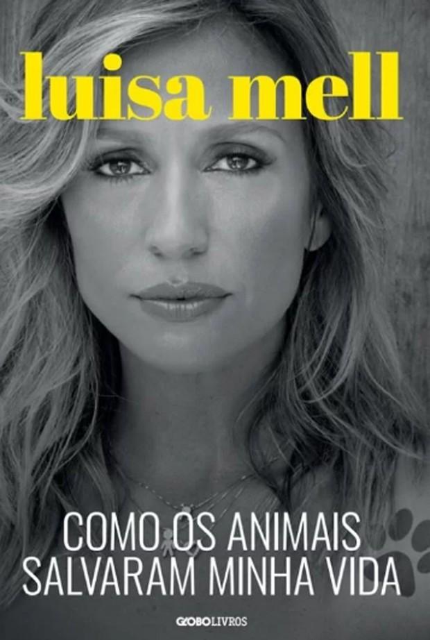 """Luisa Mell conta como se tornou uma defensora dos bichos no livro """"Como Os Animais Salvaram Minha Vida"""" (Foto: Divulgação)"""
