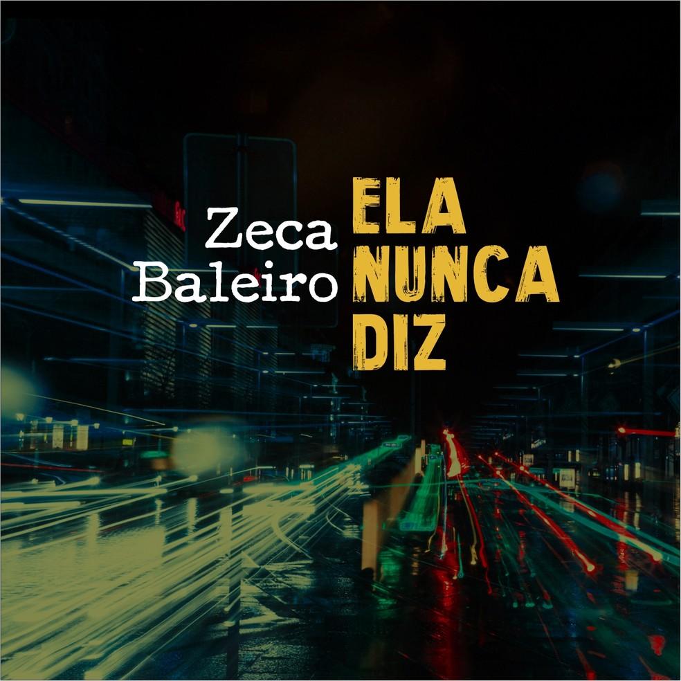 Capa do single 'Ela nunca diz', de Zeca Baleiro — Foto: Divulgação / Saravá Discos