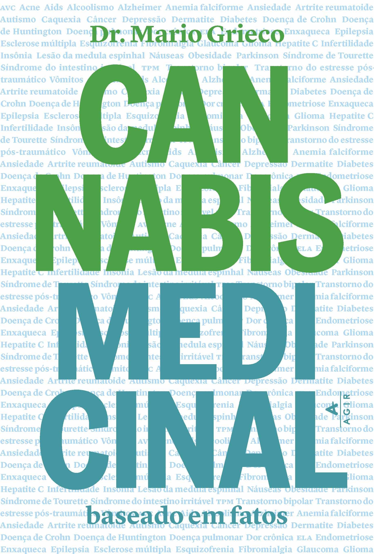 O uso de cannabis para fins medicinais ganha um grande livro | Ancelmo - O  Globo