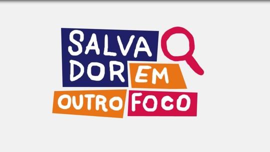 Saiba mais sobre 'Salvador em Outro Foco', nova série do 'Conexão Bahia'
