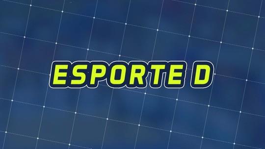 Assista à íntegra do Esporte D desta terça-feira, 22/01