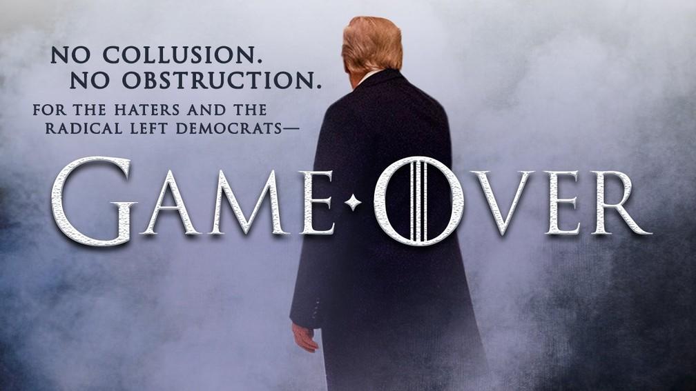 'Sem conluio, sem obstrução. Aos que me odeiam e à esquerda radical do Partido Democrata: o jogo acabou', diz mensagem publicada por Donald Trump — Foto: Donald Trump/Twitter/Reprodução