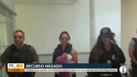 Justiça nega pedido de habeas corpus e redução de pena da 'viúva da Mega-Sena'