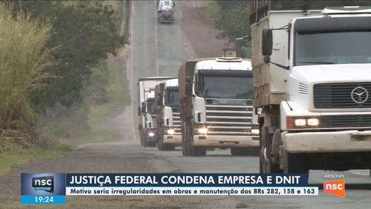 Justiça condena empresa e Dnit por irregularidades na manutenção de rodovias no Oeste de SC