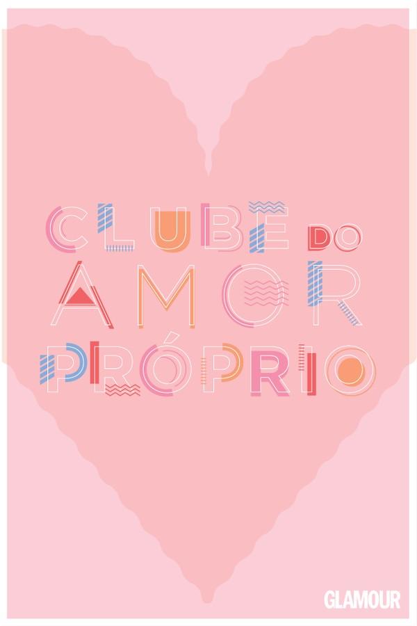Clube do Amor Próprio (Foto:  Arte: Iago Francisco e Victoria Polak)
